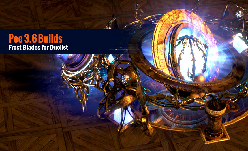 Poe 3 6 Builds with Frost Blades for Duelist - blog u4n com