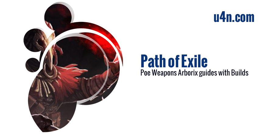 Poe Weapons Arborix guides with Builds - blog u4n com