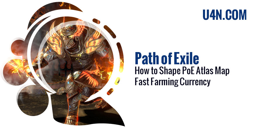 How to Shape your PoE Atlas Map and Fast Farming Currency