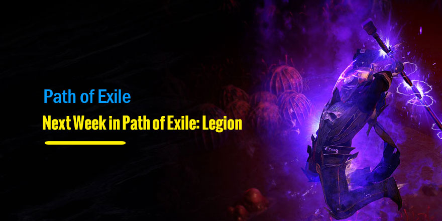 What to Expect Next Week in Path of Exile: Legion - blog u4n com