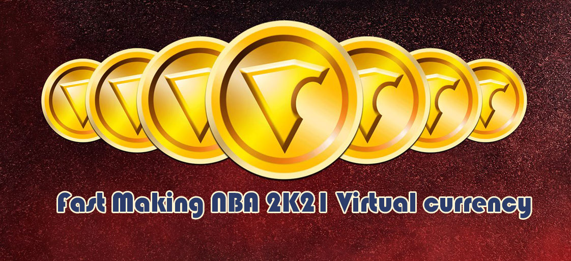 How to Fast Making NBA 2K21 Virtual currency