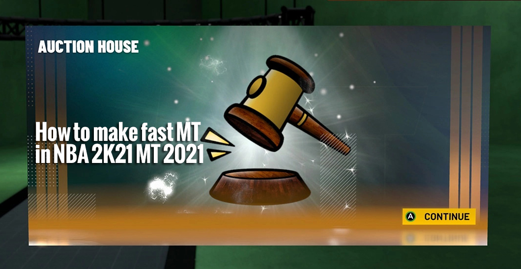 How to make fast MT in NBA 2K21 MT 2021
